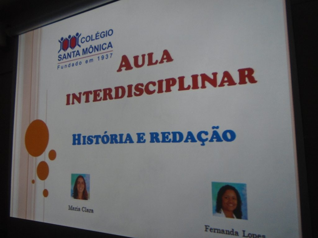 COLÉGIO SANTA MÔNICA – AULA INTERDISCIPLINAR – 7º BT – CACHAMBI
